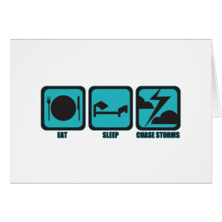 Eat Sleep Chase Storms Greeting Card
