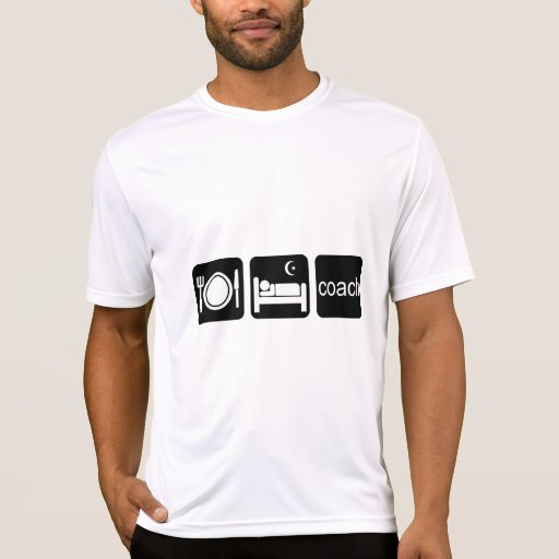 eat sleep coach t-shirts