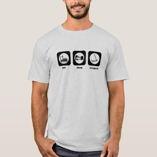 Eat. Sleep. Croquet. T-shirt