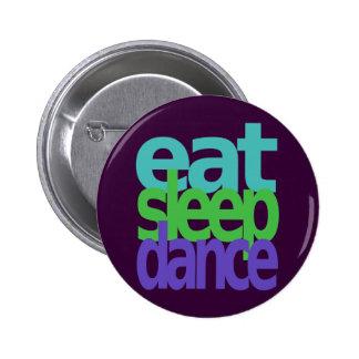 eat sleep dance 6 cm round badge