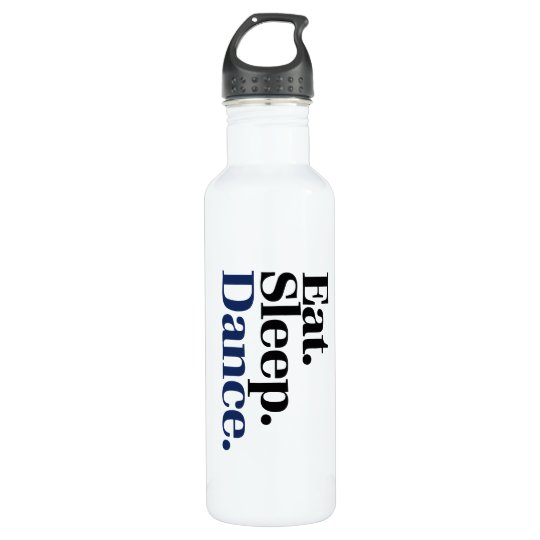 Eat Sleep DANCE 710 Ml Water Bottle