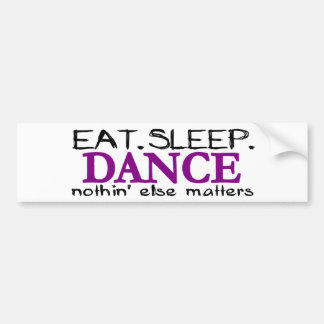 Eat Sleep Dance Bumper Sticker