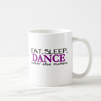 Eat Sleep Dance Coffee Mug