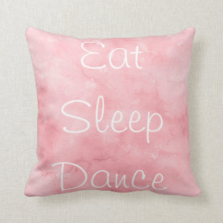 Eat Sleep Dance Cushion