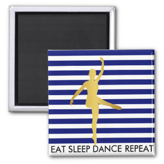 Eat Sleep Dance Repeat Marine Stripes Break Ballet Square Magnet