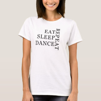 Eat Sleep Dance Repeat tshirt