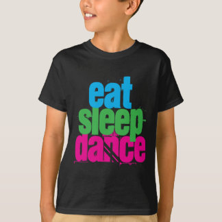 Eat, Sleep, Dance T-Shirt
