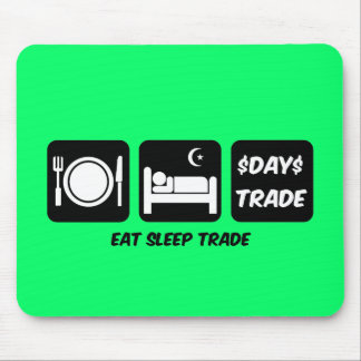 eat sleep day trader mousemats