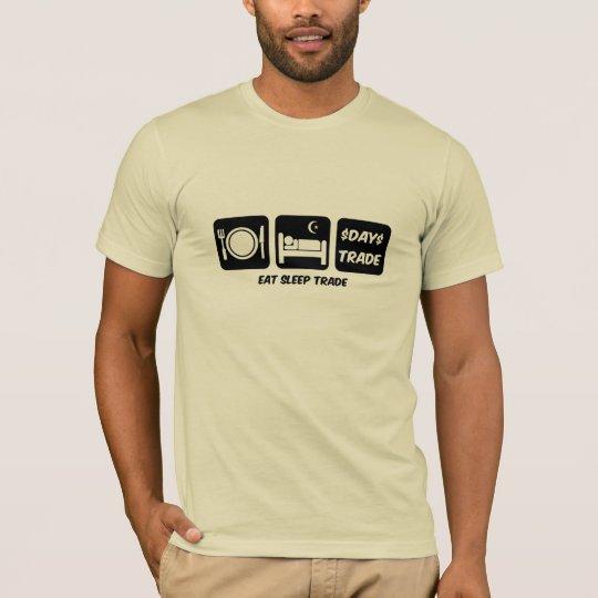 eat sleep day trader T-Shirt