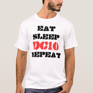 Eat Sleep Dc10 Repeat T-Shirt