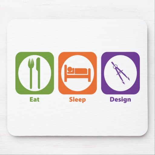 Eat Sleep Design Mouse Pad