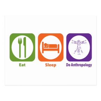 Eat Sleep Do Anthropology Postcard