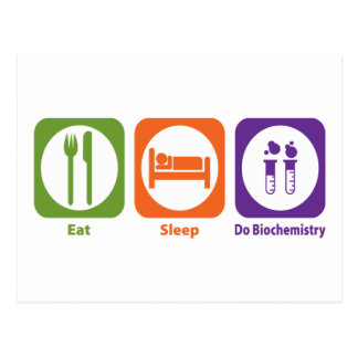 Eat Sleep Do Biochemistry Postcard