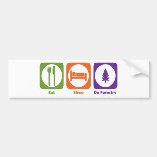 Eat Sleep Do Forestry Bumper Sticker