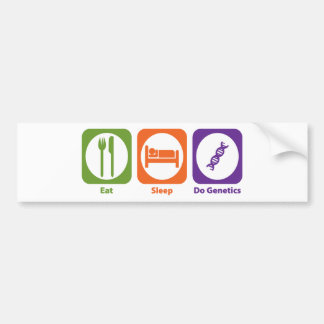 Eat Sleep Do Genetics Bumper Stickers