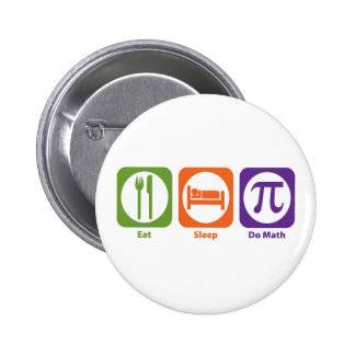 Eat Sleep Do Math 6 Cm Round Badge