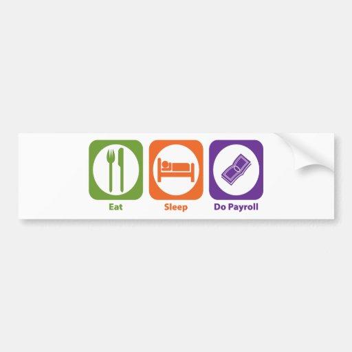 Eat Sleep Do Payroll Bumper Sticker