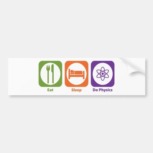Eat Sleep Do Physics Bumper Stickers