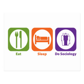 Eat Sleep Do Sociology Postcard