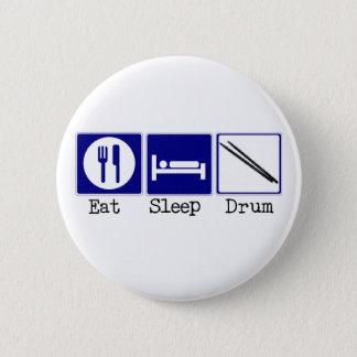 Eat, Sleep, Drum 6 Cm Round Badge