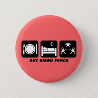 eat sleep fencing 6 cm round badge