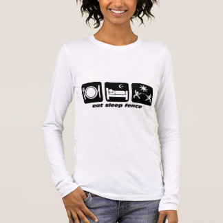 eat sleep fencing long sleeve T-Shirt