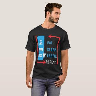 Eat Sleep Fix Teeth T-Shirt