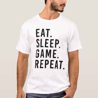 EAT. SLEEP. GAME. REPEAT. Geek T-shirt