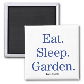 Eat. Sleep. Garden. 2 Inch Square Magnet