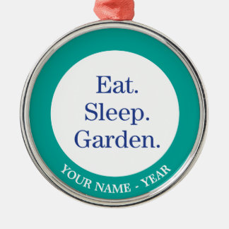 Eat. Sleep. Garden. Silver-Colored Round Decoration