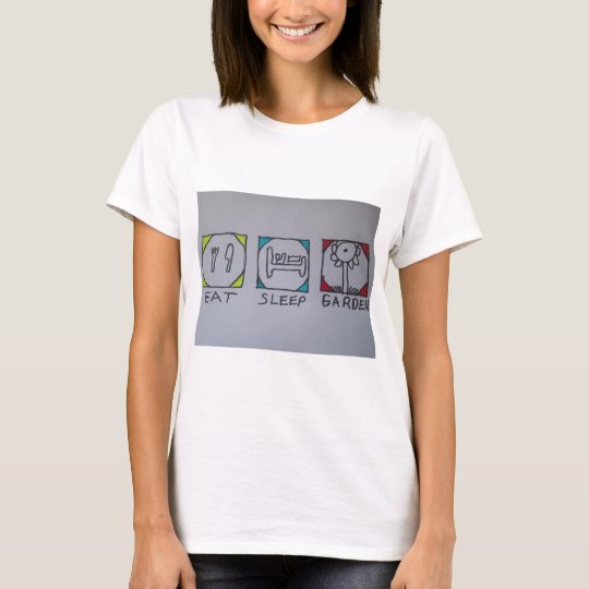 eat,sleep,garden t-shirt