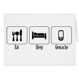 Eat, Sleep, Geocache Card