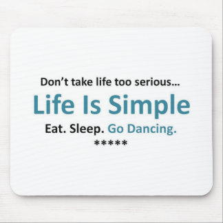 Eat, Sleep, Go Dancing Mouse Mat