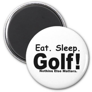 Eat Sleep Golf - Nothing Else Matters 6 Cm Round Magnet
