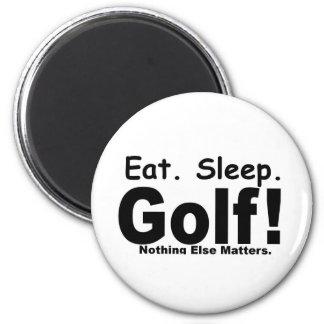 Eat Sleep Golf - Nothing Else Matters Fridge Magnets