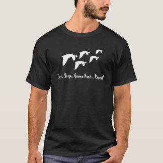Eat Sleep Goose Hunt..Repeat! Customize It! T-Shirt