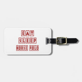 Eat Sleep Horse Polo Luggage Tag