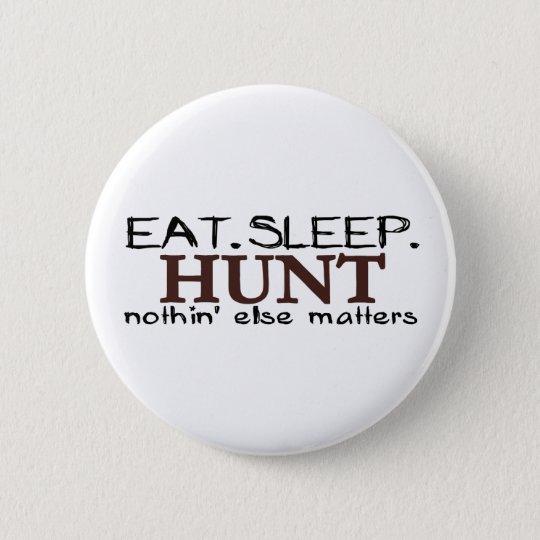 Eat Sleep Hunt 6 Cm Round Badge