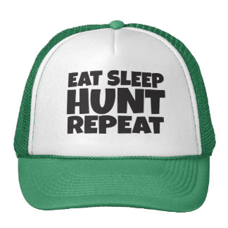 Eat Sleep HUNT Repeat Hat