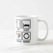 Eat, sleep, imprint, repeat mug