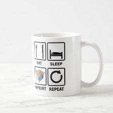 Eat, sleep, imprint, repeat mug
