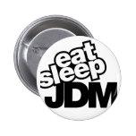eat sleep JDM Pinback Buttons
