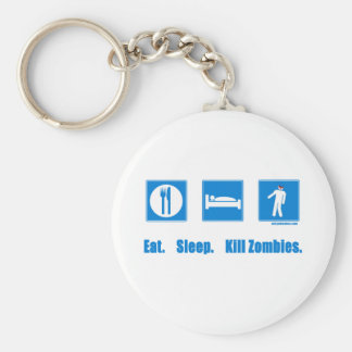 Eat. Sleep. Kill zombies. Basic Round Button Key Ring