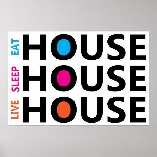 Eat Sleep Live House Poster