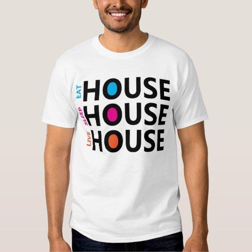 eat sleep live house t shirt zazzle. Black Bedroom Furniture Sets. Home Design Ideas