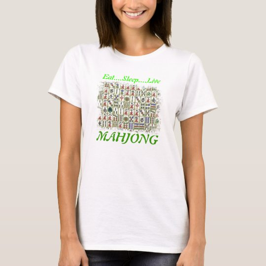 eat,sleep,live,MAHJONG T-Shirt