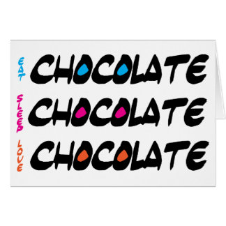 Eat Sleep Love Chocolate Card