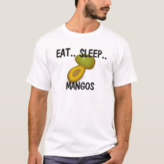 Eat Sleep MANGOS T-Shirt