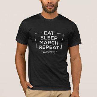 Eat Sleep March Repeat T-shirt (Front) - Batavia