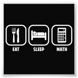 EAT, SLEEP, MATH PHOTO PRINT